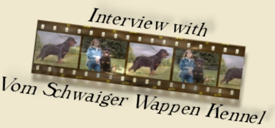 Interview with Vom Schwaiger Wappen Kennel